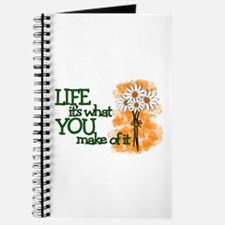 LIFE - IT'S WHAT YOU MAKE OF IT Journal