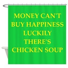 chicken soup Shower Curtain