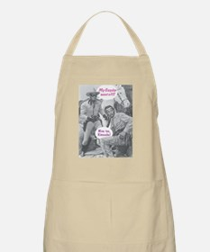 Mine too, Kimosabe! Apron