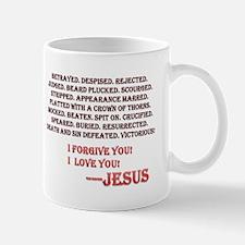 I Forgive You! I Love You! ---JESUS Mug