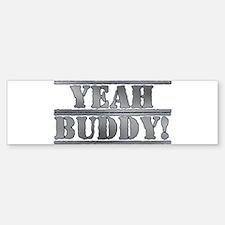 Yeah Buddy! Sticker (Bumper)