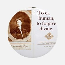 To Err Is Human - Alexander Pope Round Ornament