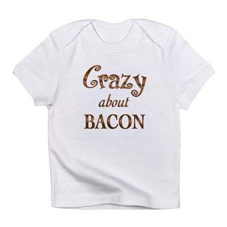 Crazy About Bacon Infant T-Shirt