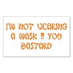 not wearing a mask! Rectangle Sticker