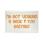 not wearing a mask! Rectangle Magnet (100 pack)