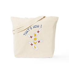 How I Bowl Tote Bag