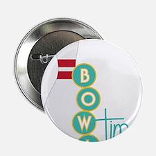 """Bowl Time 2.25"""" Button"""