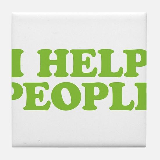 I Help People Tile Coaster
