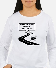 None Of Your Damn Business T-Shirt