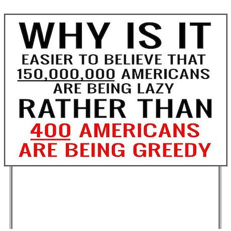 400 Greedy Yard Sign