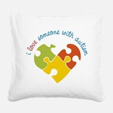 Someone With Autism Square Canvas Pillow