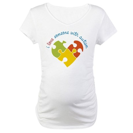 Someone With Autism Maternity T-Shirt