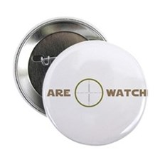"""We Are Watching 2.25"""" Button"""