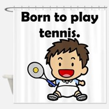Born To Play Tennis Shower Curtain
