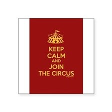"Keep Calm And Join the Circus Square Sticker 3"" x"