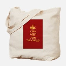 Keep Calm And Join the Circus Tote Bag