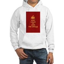 Keep Calm And Join the Circus Hoodie