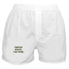 Your say potato. I say tater. Boxer Shorts