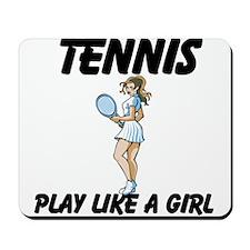 Tennis Play Like A Girl Mousepad