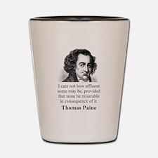 I Care Not How Affluent - Thomas Paine Shot Glass