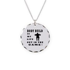 Body Build Is My Life Necklace