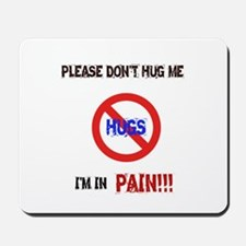 Please don't hug me, I'm in pain! Mousepad