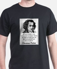 Of More Worth Is One Honest Man - Thomas Paine T-S