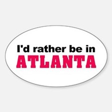 I'd rather be in Atlanta Oval Decal
