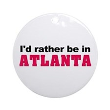 I'd rather be in Atlanta Ornament (Round)