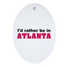 I'd rather be in Atlanta Oval Ornament