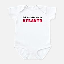 I'd rather be in Atlanta Infant Bodysuit