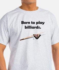Born To Play Billiards T-Shirt