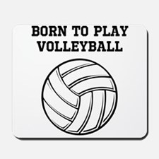 Born To Play Volleyball Mousepad