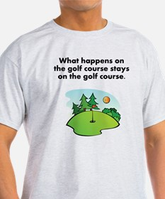 Stays On The Golf Course T-Shirt