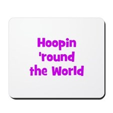 Hoopin 'round the World Mousepad