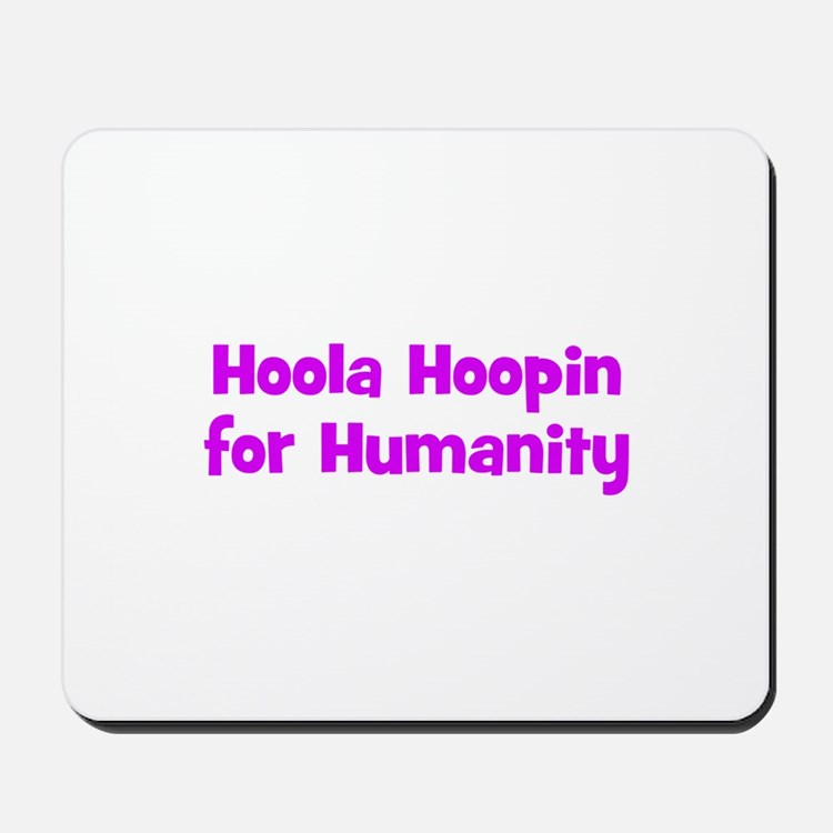 Hoola Hoopin for Humanity Mousepad