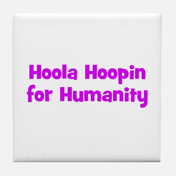 Hoola Hoopin for Humanity Tile Coaster