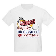 Lacrosse Was Easy T-Shirt