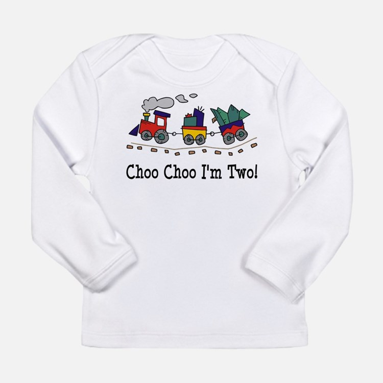 Choo Choo I m 2 Long Sleeve T-Shirt