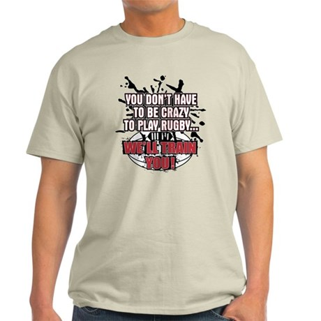 Rugby Dont Have To Be Crazy Light T-Shirt