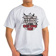 Rugby Dont Have To Be Crazy T-Shirt