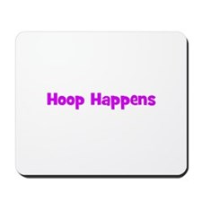 Hoop Happens Mousepad