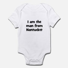 I am the man from Nantucket Infant Bodysuit