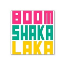 "BOOMSHAKALAKA Square Sticker 3"" x 3"""