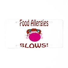 Food Allergies Blows! Aluminum License Plate