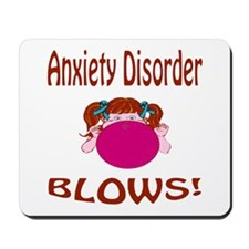 Anxiety Disorder Blows! Mousepad
