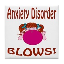 Anxiety Disorder Blows! Tile Coaster