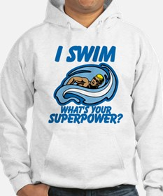 I Swim Whats Your Superpower Hoodie