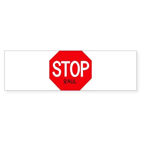 Stop Raul Bumper Sticker