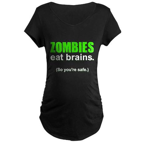 Funny! Zombies Eat BRAINS... Maternity Dark T-Shir